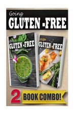 Gluten-Free Green Smoothie Recipes and Gluten-Free Grilling Recipes : 2 Book Combo - Tamara Paul