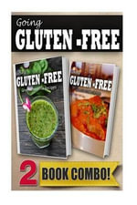 Gluten-Free Green Smoothie Recipes and Gluten-Free Indian Recipes : 2 Book Combo - Tamara Paul