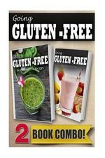 Gluten-Free Green Smoothie Recipes and Gluten-Free Recipes for Kids : 2 Book Combo - Tamara Paul