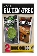 Gluten-Free Green Smoothie Recipes and Gluten-Free On-The-Go Recipes : 2 Book Combo - Tamara Paul