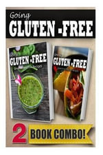 Gluten-Free Green Smoothie Recipes and Gluten-Free Mexican Recipes : 2 Book Combo - Tamara Paul