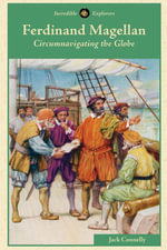 Ferdinand Magellan : Circumnavigating the Globe - Jack Connelly