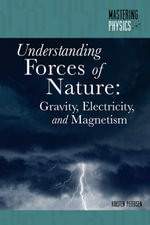 Understanding Forces of Nature : Gravity, Electricity, and Magnetism - Kristen Petersen
