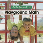 Playground Math : Math Around Us (Paperback) - Dawn L James