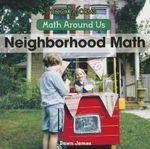 Neighborhood Math : Math Around Us (Paperback) - Dawn L James