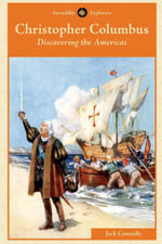 Christopher Columbus : Discovering the Americas - Jack Connelly