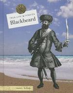 Blackbeard : True-Life Pirates - MS Laura L Sullivan