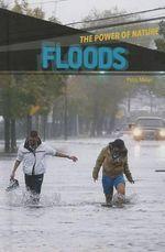Floods : Power of Nature - Petra Miller