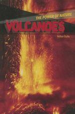 Volcanoes : Power of Nature - Arthur Gullo