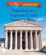 Standing in a Supreme Court Justice's Shoes : My Government - Caitlin McAneney