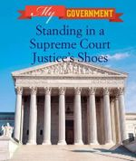 Standing in a Supreme Court Justice's Shoes - Caitlin McAneney