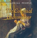 The Colonial Dressmaker : Colonial People - MS Laura L Sullivan