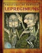 Leprechauns : Creatures of Fantasy - Katie Griffins