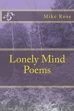 Lonely Mind Poems - Professor Mike Rose