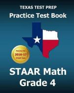 Texas Test Prep Practice Test Book Staar Math Grade 4 : Includes Three Complete Mathematics Practice Tests - Test Master Press Texas