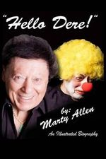 Hello Dere! : An Illustrated Biography by Marty Allen - Marty Allen