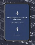 The Comprehensive Book of Chords : For Piano and Keyboard Players - Kevin G Pace