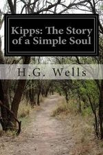 Kipps : The Story of a Simple Soul - H G Wells
