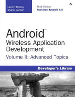 Android Wireless Application Development Volume I : Android Essentials (3rd Edition) (Developer's Library) - Lauren Darcey