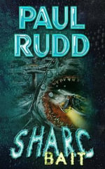 Sharc Bait - Paul Rudd
