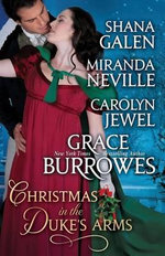 Christmas in the Duke's Arms : A Historical Romance Holiday Anthology - Grace Burrowes