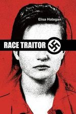 Race Traitor : The True Story of Canadian Intelligence's Greatest Cover-Up - Elisa Hategan
