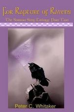 For Rapture of Ravens : The Sorrow Song Trilogy Part Two - MR Peter C Whitaker