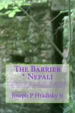 The Barrier * Nepali - Joseph P Hradisky Jr