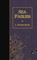 The Sea Fairies - L Frank Baum