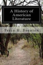 A History of American Literature - Percy H Boynton