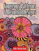 Gorgeous Patterns & Beautiful Designs Adult Coloring Book - Lilt Kids Coloring Books