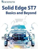 Solid Edge St7 Basics and Beyond - Online Instructor