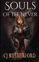 Souls of the Never : Book One of Tales of the Neverwar - C J Rutherford
