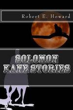 Solomon Kane Stories : Red Shadows, Rattle of Bones, & Skulls in the Stars - Robert E Howard