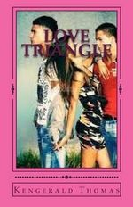 Love Triangle : Love Triangle Who Will Adrianna Choose? - MS Kengerald Tacarra Thomas