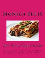 2015 Savory Vegan Calendar - Monica Ellis