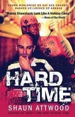 Hard Time 2nd Edition : Banged Up Abroad Raving Arizona - Shaun Attwood