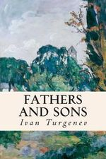 Fathers and Sons - Ivan Sergeevich Turgenev