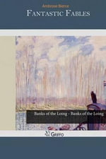 Fantastic Fables - Ambrose Bierce