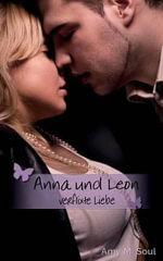 Anna Und Leon - Verflixte Liebe - Amy M Soul