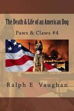 The Death & Life of an American Dog - Ralph Vaughan