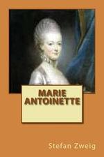 Marie Antoinette - M Stefan Zweig