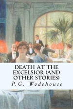 Death at the Excelsior (and Other Stories) - P G Wodehouse
