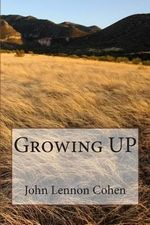 Growing Up - John Lennon Cohen