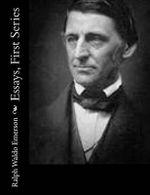 Essays, First Series - Ralph Waldo Emerson