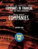The Role of Domestic Shell Companies in Financial Crime and Money Laundering : Limited Liability Companies November 2006 - Department of the Treasury Financial Cri