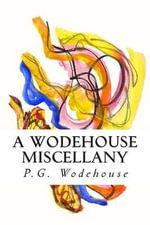 A Wodehouse Miscellany - P G Wodehouse