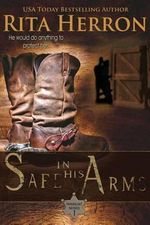 Safe in His Arms - Rita Herron