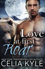Love at First Roar - Celia Kyle