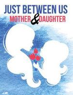 Just Between Us Mother & Daughter Journal - The Blokehead